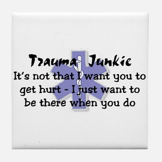 Trauma Junkie Tile Coaster