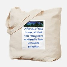 HOW WE TREAT EACH OTHER (SKYLINE) Tote Bag