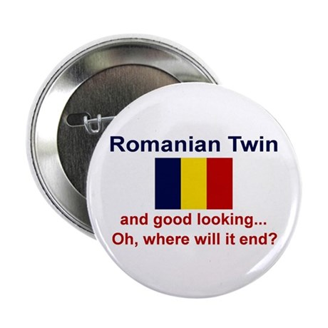 Romanian Twin-Good Looking Button