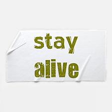 Stay Alive Beach Towel