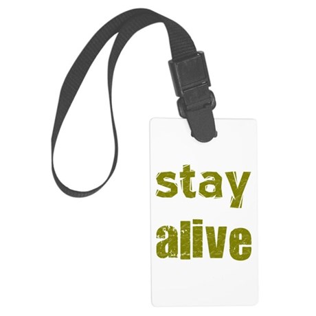 Stay Alive Large Luggage Tag