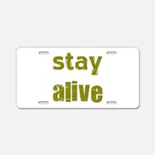 Stay Alive Aluminum License Plate