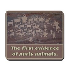 First Evidence Of Party Animals Mousepad