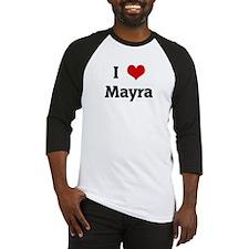 I Love Mayra Baseball Jersey
