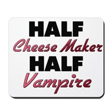 Half Cheese Maker Half Vampire Mousepad