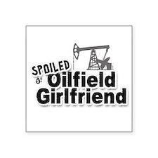 Spoiled Oilfield Girlfriend Sticker