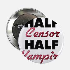 """Half Censor Half Vampire 2.25"""" Button"""