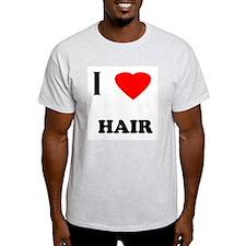 I love hair Ash Grey T-Shirt