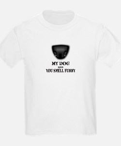 My dog says you smell funny Kids T-Shirt