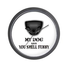 My dog says you smell funny Wall Clock