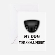 My dog says you smell funny Greeting Cards (Packag