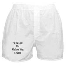 I'm That Crazy Man Who Loves Being A  Boxer Shorts