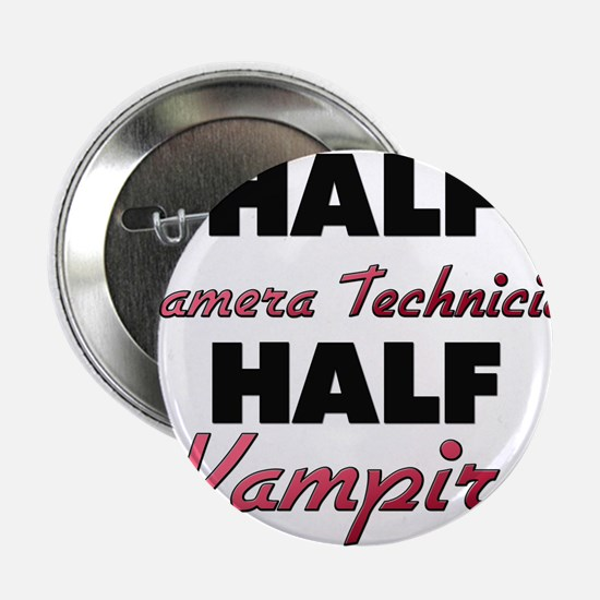 "Half Camera Technician Half Vampire 2.25"" Button"