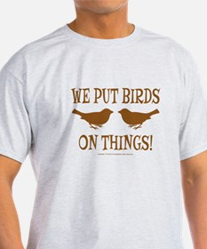Put A Bird On It (version 2) T-Shirt