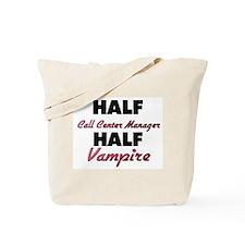 Half Call Center Manager Half Vampire Tote Bag
