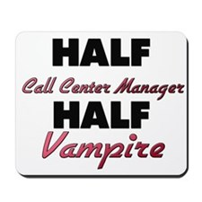 Half Call Center Manager Half Vampire Mousepad