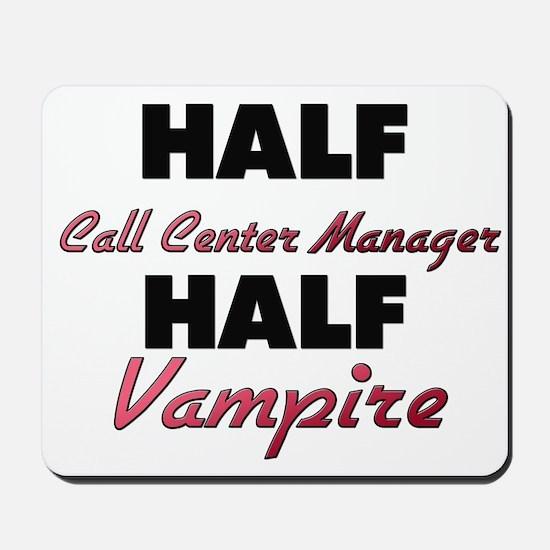 Half Call Center Manager Half Vampire Mousepad