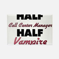 Half Call Center Manager Half Vampire Magnets