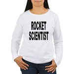 Rocket Scientist Women's Long Sleeve T-Shirt