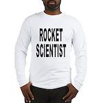 Rocket Scientist (Front) Long Sleeve T-Shirt