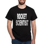Rocket Scientist (Front) Dark T-Shirt