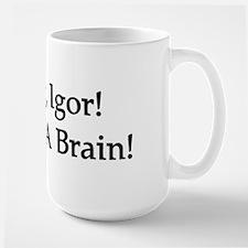 Quick, Igor! Large Mug