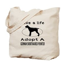 Adopt A German Shorthaired Pointer Dog Tote Bag