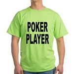 Poker Player Green T-Shirt