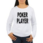 Poker Player (Front) Women's Long Sleeve T-Shirt