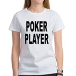 Poker Player (Front) Women's T-Shirt