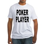 Poker Player (Front) Fitted T-Shirt