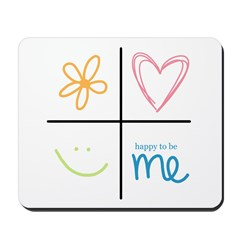 Happy to be me Mousepad