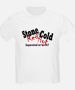 Stone Cold/Red Hot Kids T-Shirt