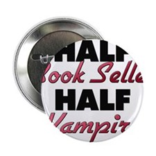 "Half Book Seller Half Vampire 2.25"" Button"