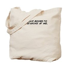 Cute Your boobs staring Tote Bag