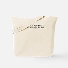 Cute Stop staring me Tote Bag