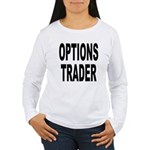 Options Trader (Front) Women's Long Sleeve T-Shirt