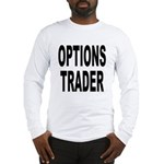 Options Trader (Front) Long Sleeve T-Shirt