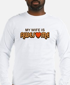 My Wife is Awesome Long Sleeve T-Shirt