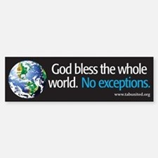 God Bless the Whole World Bumper Bumper Bumper Sticker