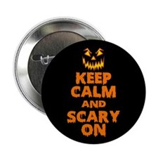 """Keep Calm And Scary On Halloween 2.25"""" Button (10"""