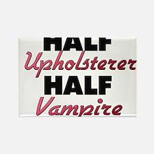 Half Upholsterer Half Vampire Magnets