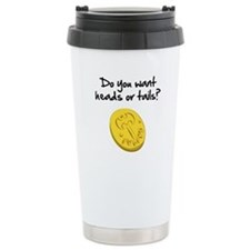 Heads or tails? Travel Mug