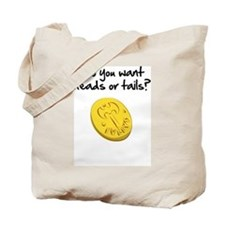 Heads or tails? Tote Bag