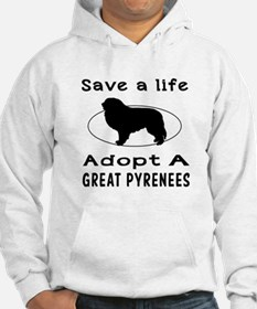 Adopt A Great Pyrenees Dog Hoodie