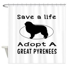 Adopt A Great Pyrenees Dog Shower Curtain