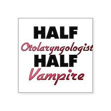Half Otolaryngologist Half Vampire Sticker