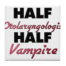 Half Otolaryngologist Half Vampire Tile Coaster