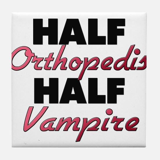Half Orthopedist Half Vampire Tile Coaster