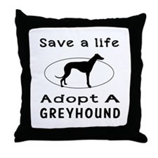 Adopt A Greyhound Dog Throw Pillow